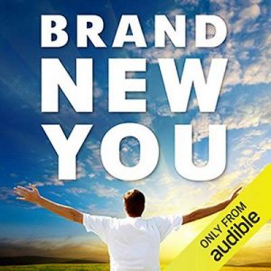 Brand New You: Become the Best Version of You! With a Little Help from our Experts – Tony Wrighton, Michael Heppell, Glenn Harrold [Narrado por Tony Wrighton, Michael Heppell, Glenn Harrold] [Audiolibro] [English]