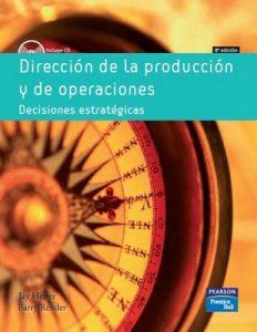 Dirección de la producción y de operaciones, Decisiones estratégicas [8va Edición] – Jay Heizer, Barry Render [PDF]