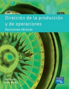 Dirección de la producción y de operaciones, Decisiones tácticas [8va Edición] – Jay Heizer, Barry Render [PDF]