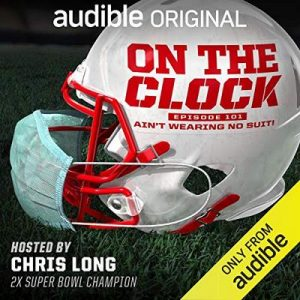 On the Clock, Episode 1: Title: I Ain't Wearing No Suit! – One Media [Narrado por Chris Long] [Audiolibro] [English]