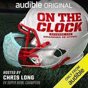 On the Clock, Episode 2: Title: Grandma is Hyped – One Media [Narrado por Chris Long] [English] [English]