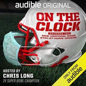 On the Clock, Episode 3: Title: New Uniform, Same Stay-At-Home Orders – One Media [Narrado por Chris Long] [Audiolibro] [English]