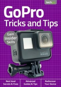 GoPro, Tricks And Tips – 2nd Edition September, 2020 [PDF]