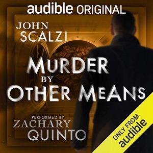 Murder by Other Means, The Dispatcher, Book 2 – John Scalzi [Narrado por Zachary Quinto] [Audiolibro] [English]