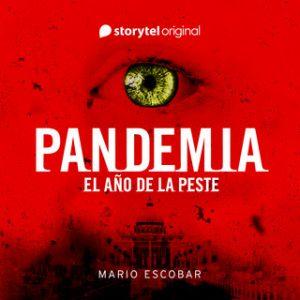 Pandemia: el año de la peste – Mario Escobar [Narrado por Begoña Pérez Millares, Miguel Ángel Aijón] [Audiolibro]