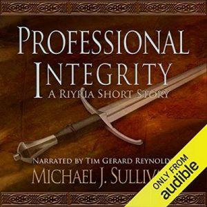 Professional Integrity (A Riyria Chronicles Tale) – Michael J. Sullivan [Narrado por Tim Gerard Reynolds] [Audiolibro] [English]