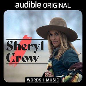 Sheryl Crow: Words + Music – Sheryl Crow [Narrado por Sheryl Crow] [Audiolibro] [English]