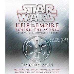 Star Wars: Heir to the Empire – Behind the Scenes – Timothy Zahn, Betsy Mitchell  [Narrado por Timothy Zahn, Betsy Mitchell] [Audiolibro] [English]
