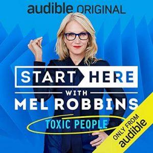 Start Here, Episode 4: Toxic People – Mel Robbins [Narrado por Mel Robbins] [Audiolibro] [English]