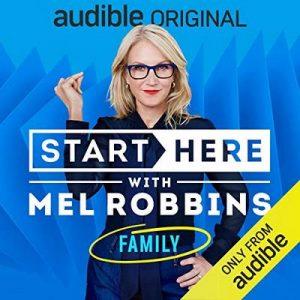 Start Here, Episode 8: Family – Mel Robbins [Narrado por Mel Robbins] [Audiolibro] [English]