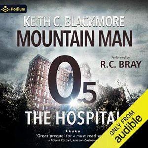 The Hospital: The First Mountain Man Story – Keith C. Blackmore [Narrado por R.C. Bray] [Audiolibro] [English]