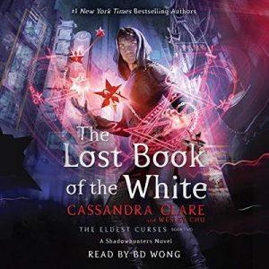 The Lost Book of the White – Cassandra Clare, Wesley Chu [Narrado por BD Wong] [Audiolibro] [English]