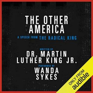 The Other America – A Speech from The Radical King – Dr. Martin Luther King Jr., Cornel West [Narrado por Wanda Sykes] [Audiolibro] [English]
