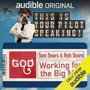 Working for the Big Man, This Is Your Pilot Speaking, An Audible Original Pilot – Rob Sears, Tom Sears [Narrado por Kevin Eldon, Felicity Montagu, Mitch Benn] [Audiolibro] [English]