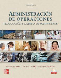 Administración de Operaciones, Producción y Cadena de Suministros – Richard B. Chase, F. Robert Jacobs, Nicholas J. Aquilano [PDF]