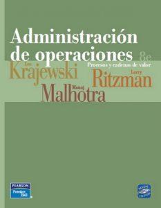 Administración de operaciones [8va Edición] – Lee Krajewski, Larry Ritzman, Manoj Malhotra [PDF]