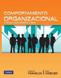 Comportamiento Organizacional, Enfoque para Ámerica Latina – Enrique B. Franklin, Mario Krieger [PDF]