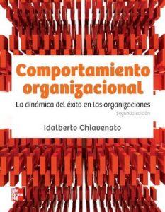 Comportamiento Organizacional, La dinámica del éxito en la organizaciones – Idalberto Chiavenato [PDF]
