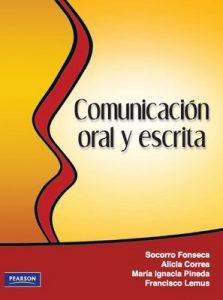 Comunicación oral y escrita – Socorro Fonseca, Alicia Correa, María Ignacia Pineda, Francisco Lemus [PDF]