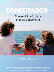 Conectados. El arte olvidado de la crianza consciente – Merce Pérez [ePub & Kindle]