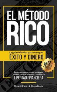 El Método Rico: La guía definitiva para conseguir Éxito y Dinero – Richard Gracia, Diego Gracia [ePub & Kindle]