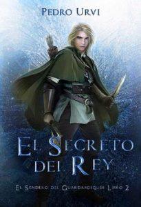El Secreto del Rey (El Sendero del Guardabosques, Libro 2) – Pedro Urvi, Sarima [ePub & Kindle]
