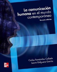 La comunicación humana en el mundo contemporáneo [Tercera Edición] – Carlos Fernández Collado, Laura Galguera García [PDF]