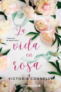 La vida en rosa – Victoria Connelly, Agnès Iranzu [ePub & Kindle]