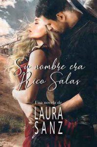 Su nombre era Rico Salas – Laura Sanz [ePub & Kindle]