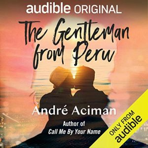 The Gentleman from Perú – Andre Aciman [Narrado por Edoardo Ballerini] [Audiolibro] [English]