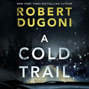 A Cold Trail: Tracy Crosswhite, Book 7 – Robert Dugoni [Narrado por Emily Sutton-Smith] [Audiolibro] [English]