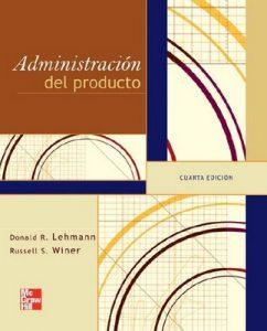Administración del producto [Cuarto Edición] – Donald R. Lehmann, Russell S. Winer [PDF]