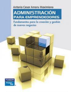 Administración para Emprendedores, Fundamentos para la creación y gestión de nuevos negocios – Antonio Cesar Amaru Maximiano [PDF]