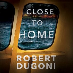 Close to Home: Tracy Crosswhite, Book 5 – Robert Dugoni [Narrado por Robert Dugoni] [Audiolibro] [English]