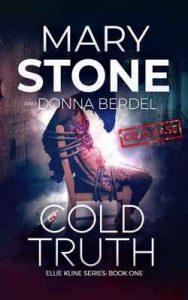 Cold Truth (Ellie Kline Series Book 1) – Mary Stone [ePub & Kindle] [English]