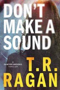 Don't Make a Sound – T.R. Ragan [ePub & Kindle] [English]