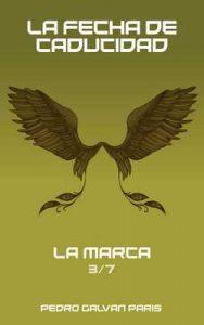 La Fecha de Caducidad: La Marca 3/7 – Pedro Galván [ePub & Kindle]
