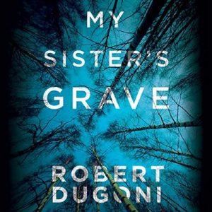 My Sister's Grave: Tracy Crosswhite, Book 1 – Robert Dugoni [Narrado por Emily Sutton-Smith] [Audilibro] [English]