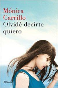 Olvidé decirte quiero – Mónica Carrillo [ePub & Kindle]
