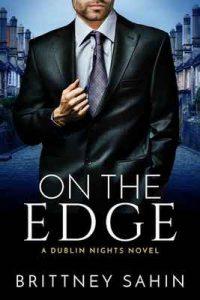 On the Edge (Dublin Nights Book 1) – Brittney Sahin [ePub & Kindle] [English]
