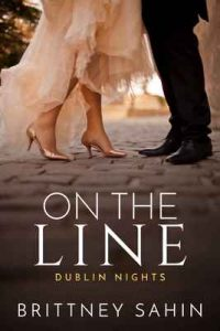 On the Line (Dublin Nights Book 2) – Brittney Sahin [ePub & Kindle] [English]