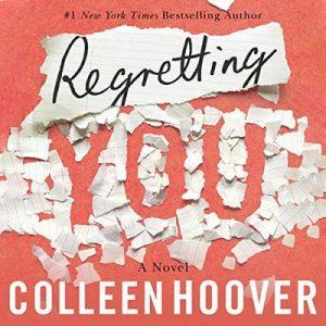 Regretting You – Colleen Hoover [Narrado por Tanya Eby, Lauren Ezzo] [Audiolibro] [English]
