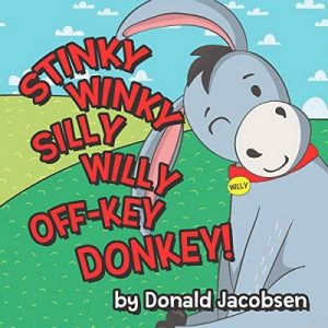 Stinky Winky Silly Willy Off-Key Donkey: A Fun Rhyming Animal Bedtime Book for Kids (Really Silly Wonky Songy Children's Books) – Donald Jacobsen [Narrado por Nikki Delgado] [Audiolibro] [English]
