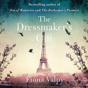 The Dressmaker's Gift – Fiona Valpy [Narrado por Anne Flosnik, Justine Eyre] [Audiolibro] [English]