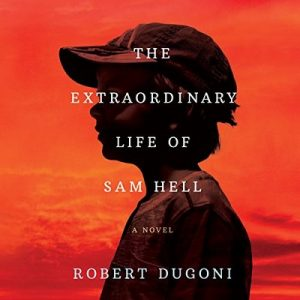 The Extraordinary Life of Sam Hell: A Novel – Robert Dugoni [Narrado por Robert Dugoni] [Audiolibro] [English]