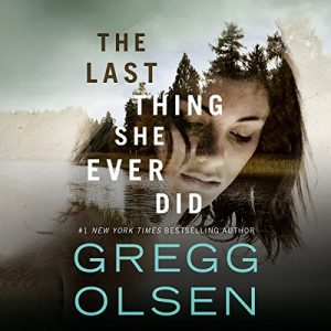 The Last Thing She Ever Did – Gregg Olsen [Narrado por Karen Peakes] [Audiolibro] [English]