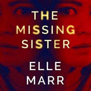 The Missing Sister – Elle Marr [Narrado por Sarah Naughton] [Audiolibro] [English]