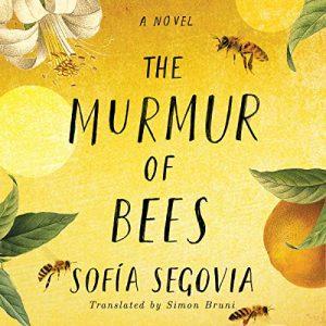The Murmur of Bees – Sofia Segovia, Simon Bruni [Narrado por e Sands, Angelo Di Loreto] [Audiolibro] [English]