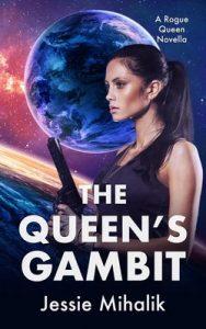 The Queen's Gambit (Rogue Queen, #1) – Jessie Mihalik [ePub & Kindle]