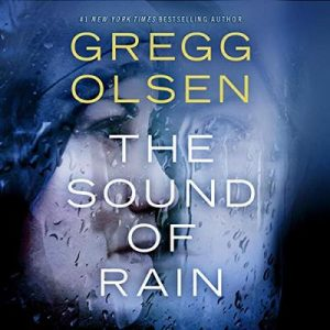 The Sound of Rain: Nicole Foster Thriller, Book 1 – Gregg Olsen [Narrado por Karen Peakes] [Audiolibro] [English]